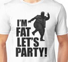 #i'm fat let's party! Unisex T-Shirt