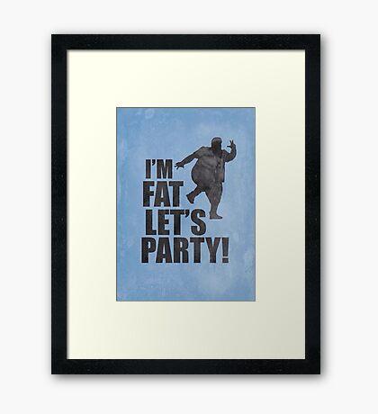 #i'm fat let's party! Framed Print