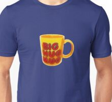 Big Hug Mug Unisex T-Shirt