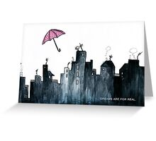 Dreams are for real Greeting Card