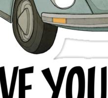#gotta love your bug Sticker