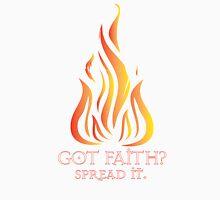 Got Faith? Unisex T-Shirt