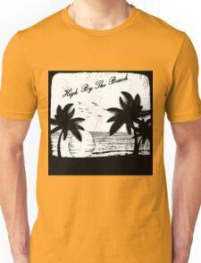 High By The Beach (Black & White) Unisex T-Shirt