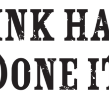 Are You Sure Hank Done it This Way? Sticker