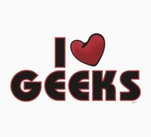 I Love Geeks by Nate Smith
