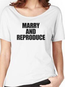 They Live - Marry and Reproduce Women's Relaxed Fit T-Shirt