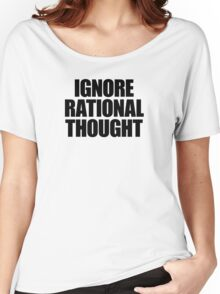 They Live - Ignore Rational Thought Women's Relaxed Fit T-Shirt