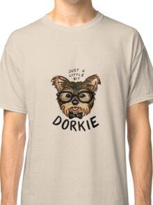 "Just a Little Bit ""Dorkie"" Classic T-Shirt"