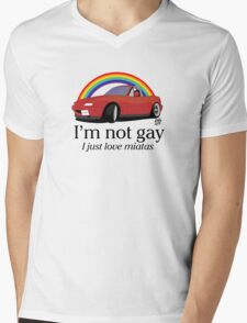 I'm not gay I just love my Miata! Mens V-Neck T-Shirt