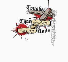 Tougher Than Nails Unisex T-Shirt