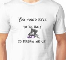 Mad Hatter Alice in Wonderland Phrase Unisex T-Shirt