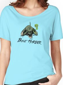Bane Harder Women's Relaxed Fit T-Shirt