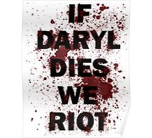If Daryl Dies We Riot Poster
