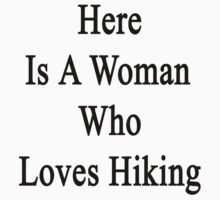 Here Is A Woman Who Loves Hiking  by supernova23