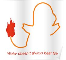 Charmander - Water doesn't always beat fire. Poster