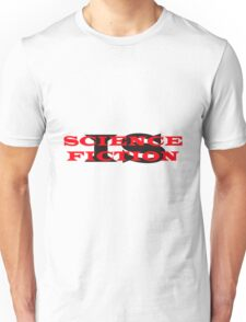 Science Is Fiction Unisex T-Shirt