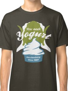 You Seek Yogurt Classic T-Shirt