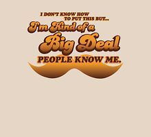I'm Kind of a Big Deal (Ron Burgundy, ANCHORMAN) Unisex T-Shirt
