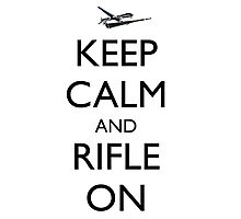 Keep Calm and Rifle On Pred Photographic Print