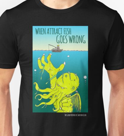 When Attract Fish Goes Wrong (4) T-Shirt