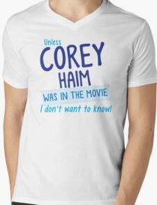 Unless COREY HAIM was in the movie I don't want to know T-Shirt