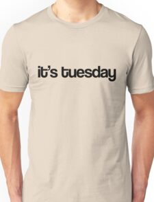 It's Tuesday - White Unisex T-Shirt