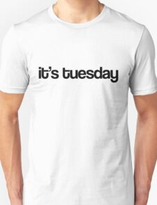 It's Tuesday - White T-Shirt