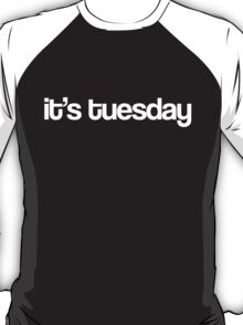 It's Tuesday - Black T-Shirt