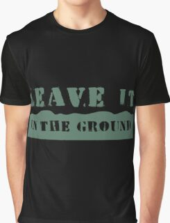 Leave It In the Ground Graphic T-Shirt