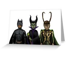 Batman, Maleficent & Loki  Greeting Card