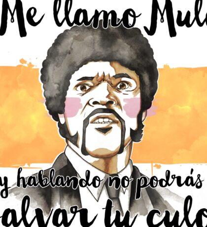 Pulp fiction - Jules Winnfield - Me llamo Mulo y hablando no podrás salvar tu culo Sticker