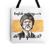 Pulp fiction - Jules Winnfield - English motherfu***r do you speack it? Tote Bag