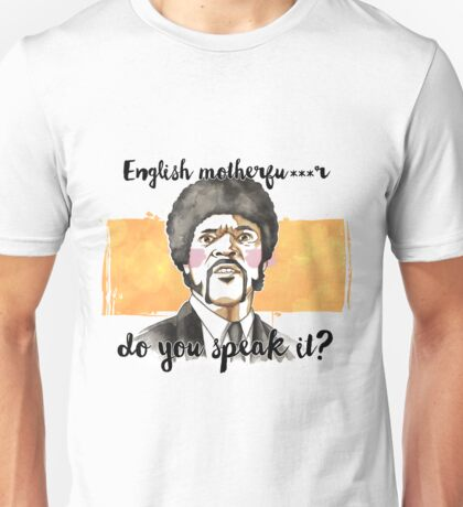 Pulp fiction - Jules Winnfield - English motherfu***r do you speack it? Unisex T-Shirt