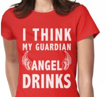 I think my guardian angel drinks (white) Womens Fitted T-Shirt