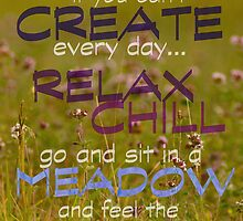 Relax & Chill, Sit in a Meadow by Andy Merrett