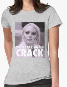 Lindsay Lohan - Say Crack Again, CRACK Womens Fitted T-Shirt