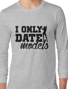 #i only date models Long Sleeve T-Shirt