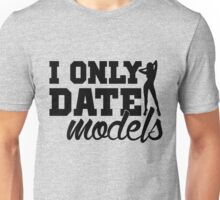 #i only date models Unisex T-Shirt