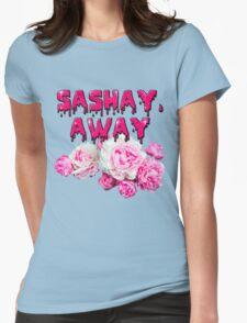 SASHAY, AWAY  T-Shirt
