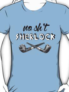 #no sh*t sherlock T-Shirt