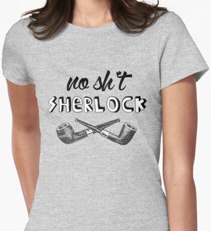 #no sh*t sherlock Womens Fitted T-Shirt