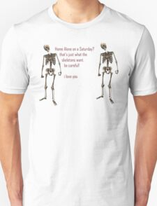 skeletons are to be feared Unisex T-Shirt