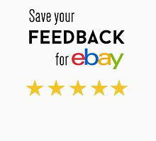 Save your Feedback for Ebay (White) Unisex T-Shirt