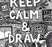 keep calm and draw by BeckaJane