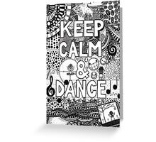keep calm and dance Greeting Card