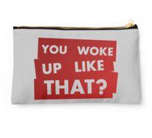 You Woke Up Like That? V.3 Studio Pouch
