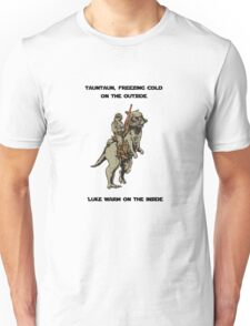 Tauntaun, luke warm on the inside Unisex T-Shirt