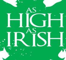 As High As Irish Sticker