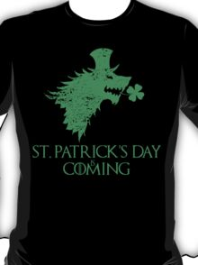St. Patrick's Day is coming T-Shirt