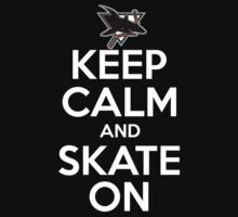 keep Calm And Skate On (Sharks) by AWESwanky